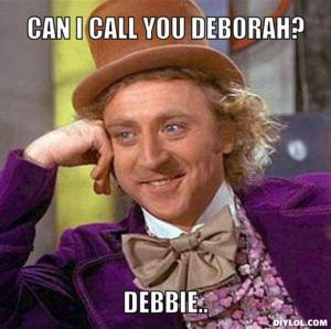 resized_creepy-willy-wonka-meme-generator-can-i-call-you-deborah-debbie-c7dd8e